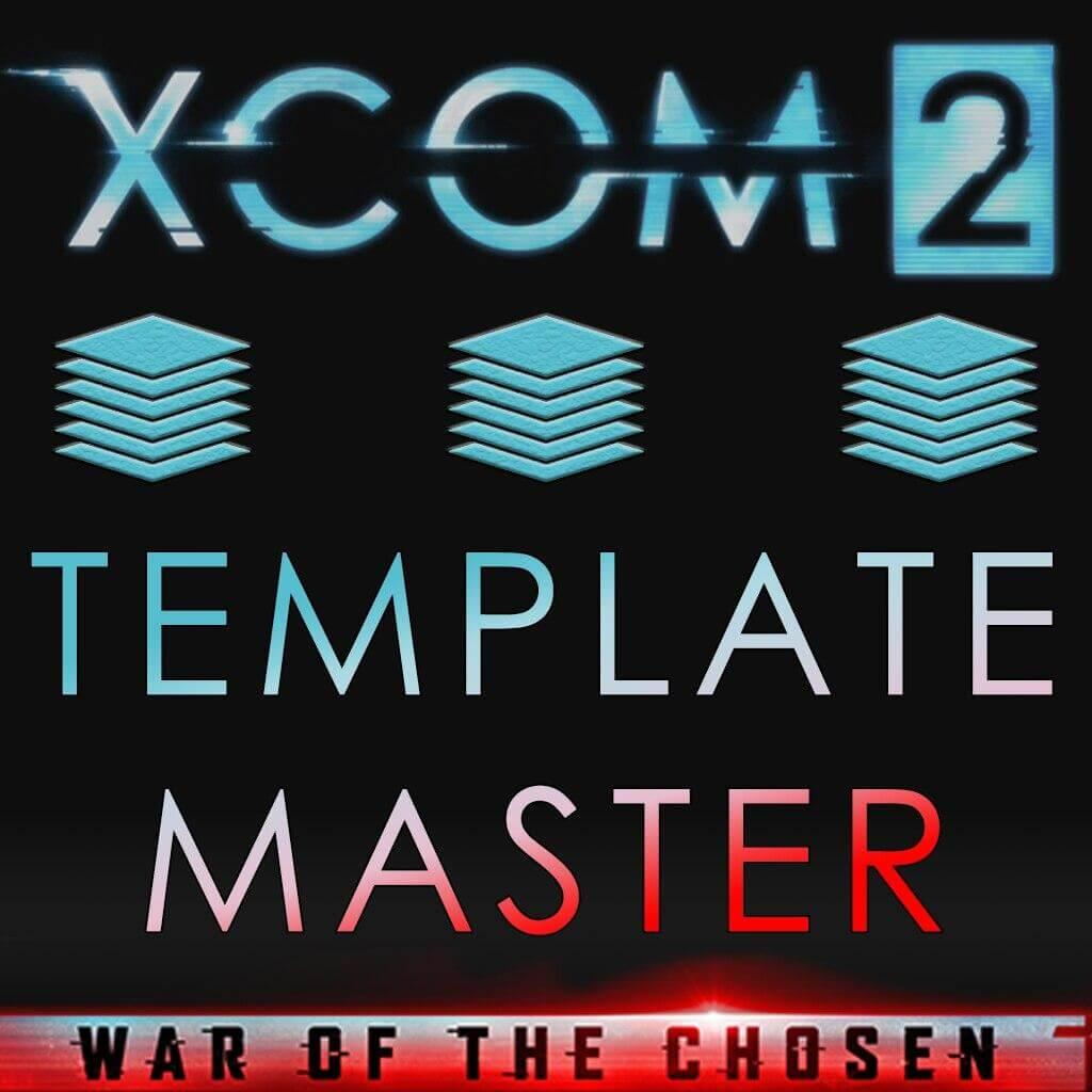 XCOM 2 - [WOTC] Iridar's Template Master - Core
